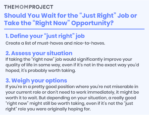 "Should you wait for the ""just right"" job or take the ""right now"" opportunity?"