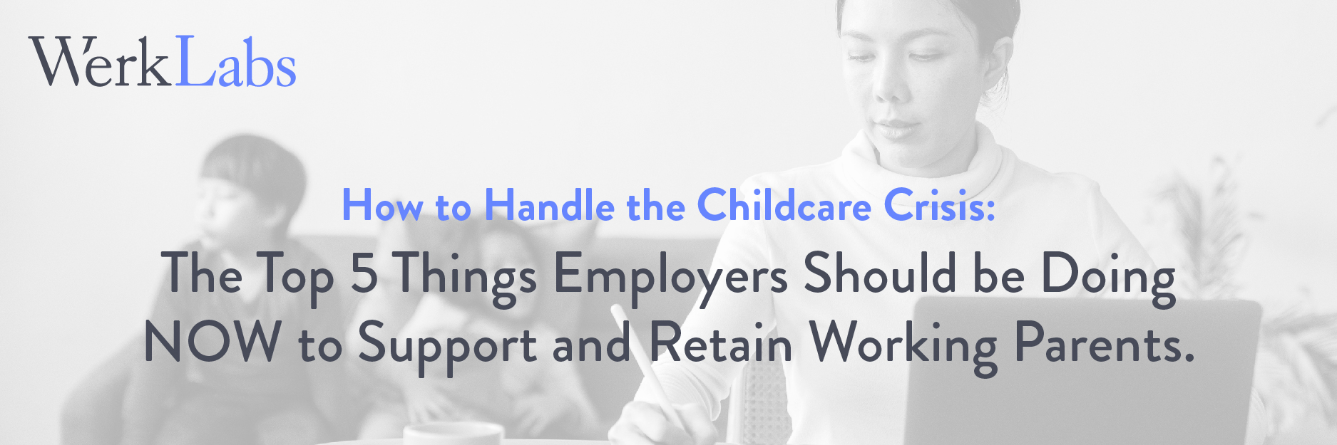 How to Handle the Childcare Crisis