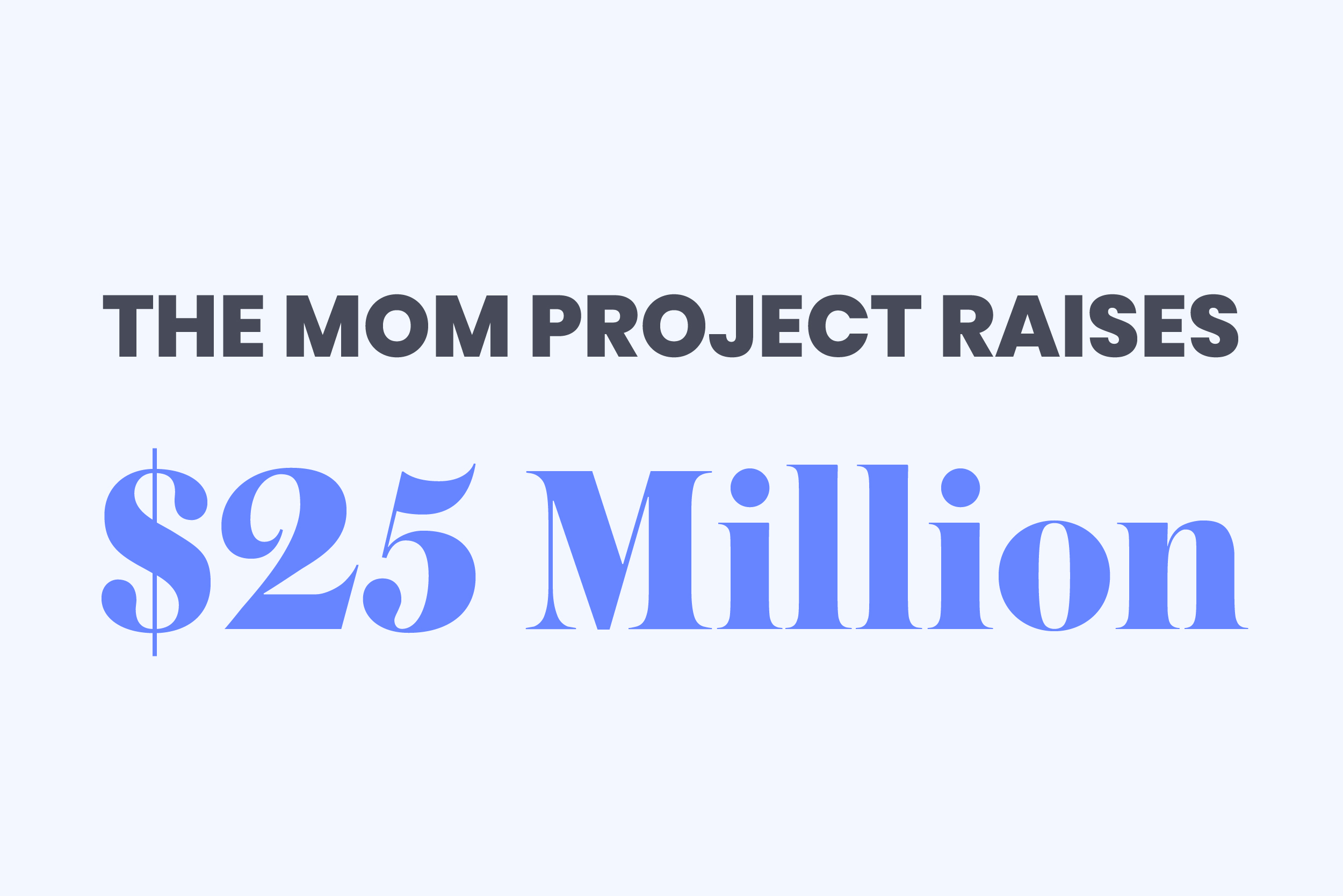 Investing More in Moms: The Mom Project Raises $25 Million