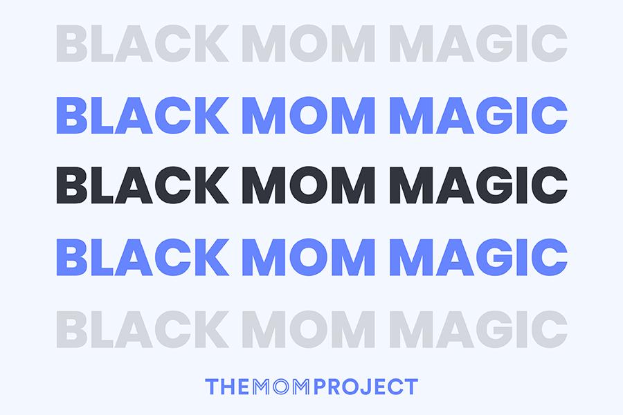 Black Mom Magic