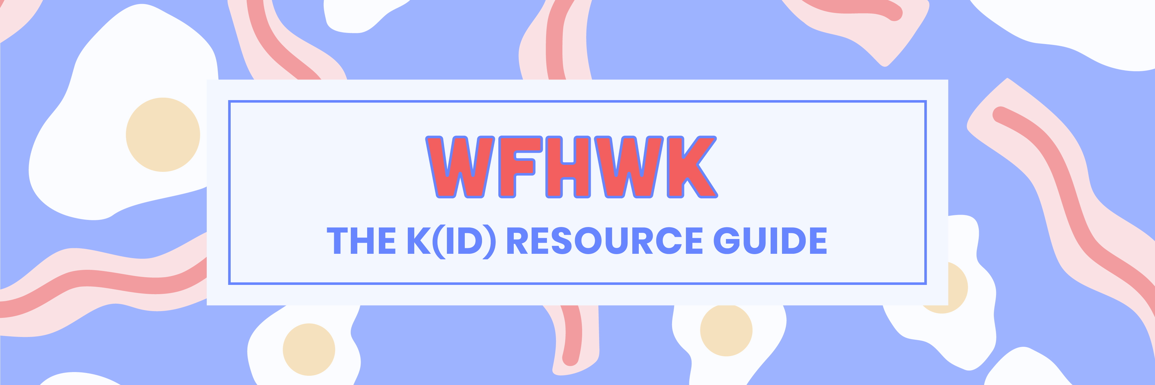 WFHWK - what are the kids going to do!?