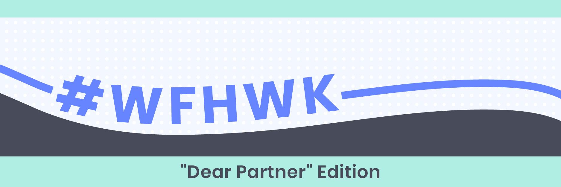 #WFHWK: All Hands On Deck