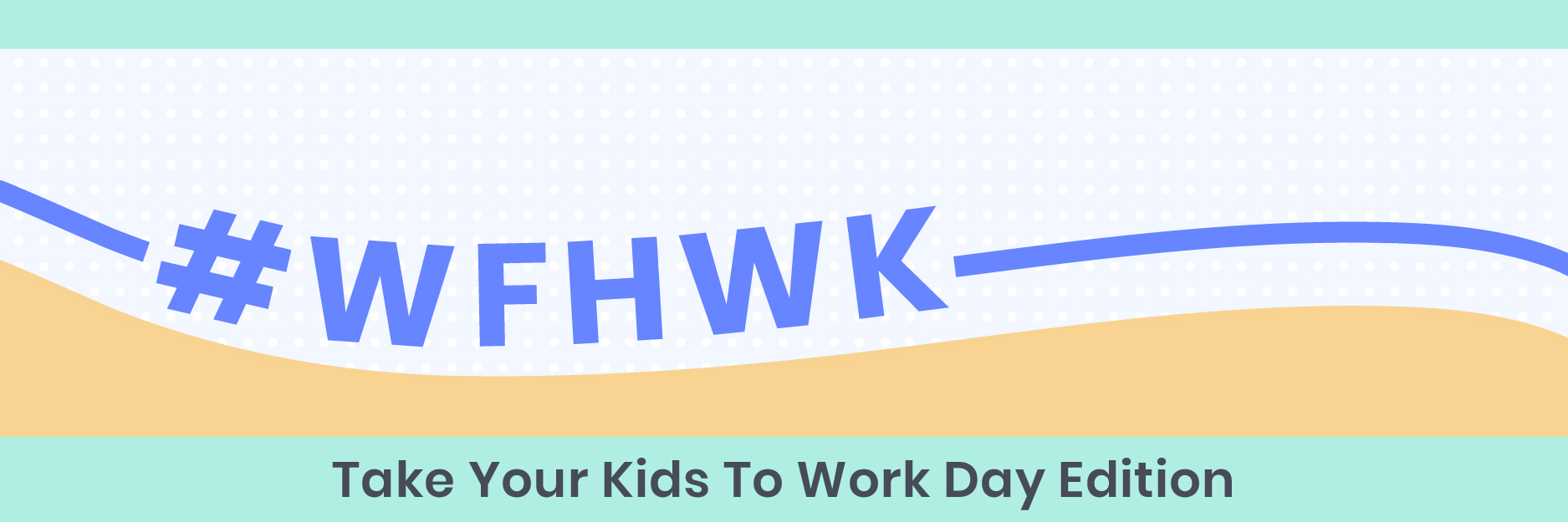 Take Your Kids To Work Day 2020