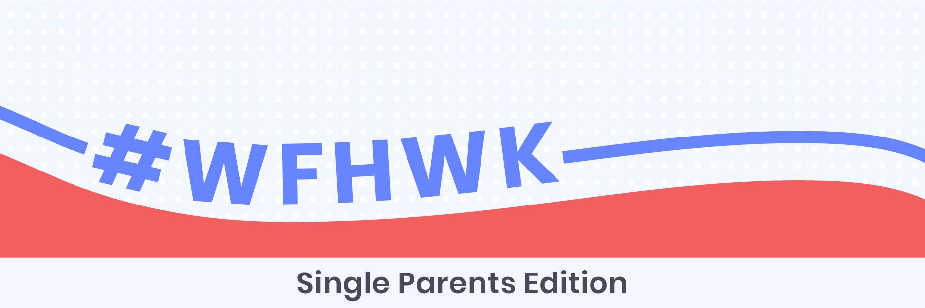 #WFHWK: Single Parents Got This