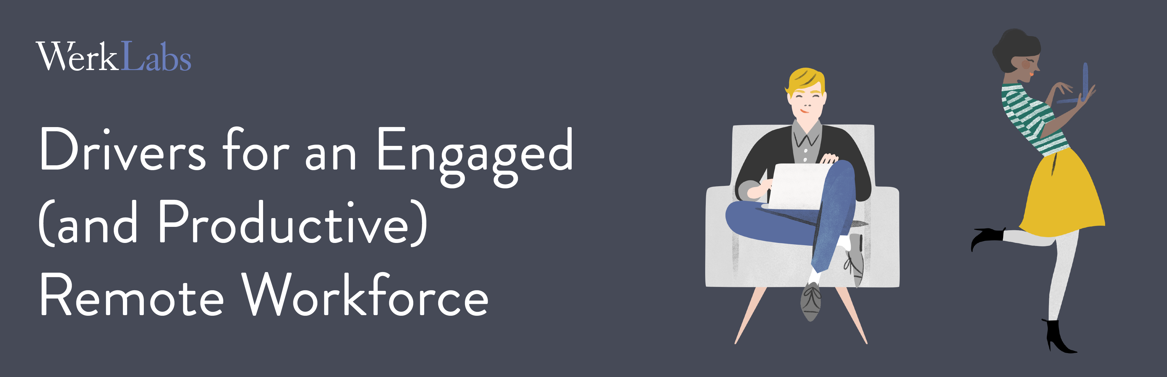 Drivers for an Engaged (and Productive) Remote Workforce