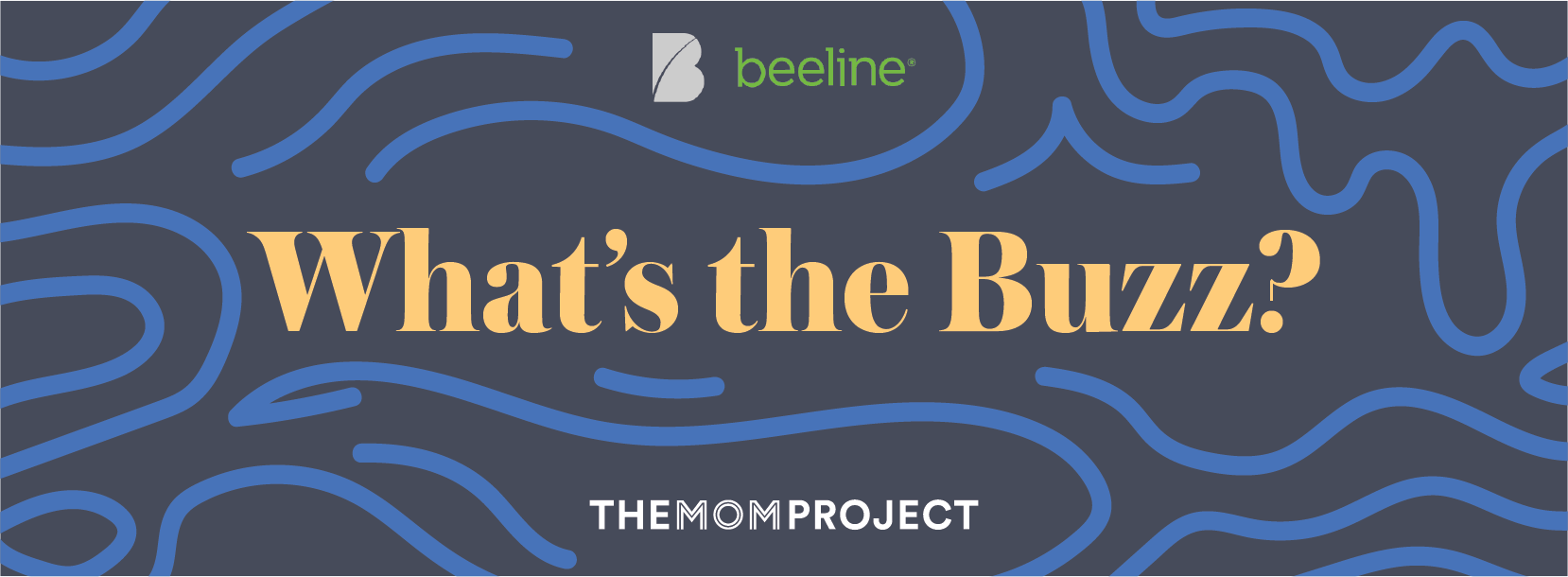 The Mom Project and Beeline are Creating a Buzz